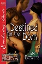Destined for the Dom ebook by Jan Bowles
