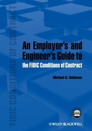 An Employer's and Engineer's Guide to the FIDIC Conditions of Contract ebook by Michael D. Robinson