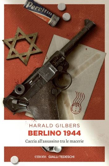 Berlino 1944. Caccia all'assassino tra le macerie ebook by Harald Gilbers