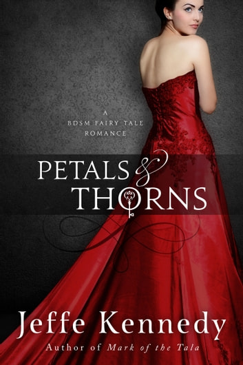 Petals and Thorns ebook by Jeffe Kennedy