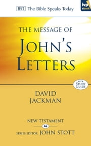The Message of Johns Letters ebook by David Jackman