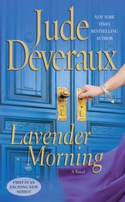 Lavender Morning - A Novel ebook by Jude Deveraux
