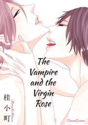 The Vampire and the Virgin Rose - Volume 1 ebook by Komachi Katsura