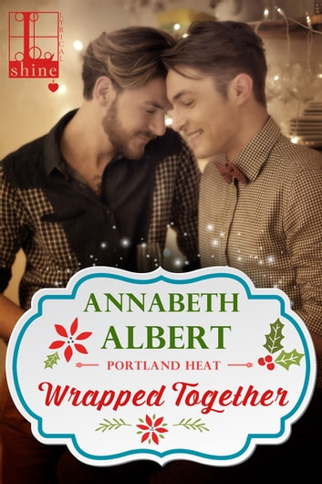 Wrapped Together ebook by Annabeth Albert