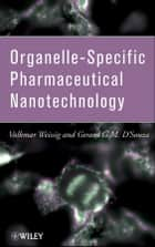 Organelle-Specific Pharmaceutical Nanotechnology 電子書 by Volkmar Weissig, Gerard G. D'Souza