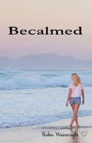 Becalmed - The Widow's Walk Trilogy, #2 ebook by Robin Wainwright