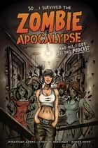 So...I Survived the Zombie Apocalypse and All I Got Was This Podcast ebook by