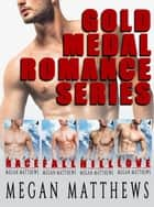 Gold Medal Romance Box Set - Gold Medal Romance, #5 ebook by Megan Matthews