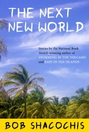 The Next New World ebook by Bob Shacochis