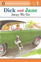 Dick and Jane: Away We Go ebook by