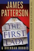 The First Lady ekitaplar by James Patterson, Brendan DuBois