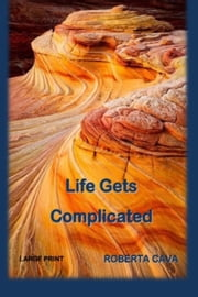 Life Gets Complicated ebook by Roberta Cava
