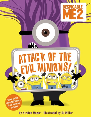 Despicable Me 2: Attack of the Evil Minions! ebook by Kirsten Mayer