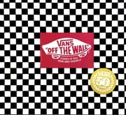 Vans: Off the Wall (50th Anniversary Edition) ebook by Doug Palladini