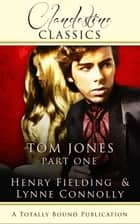 Tom Jones: Part One ebook by Lynne Connolly