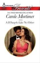 A D'Angelo Like No Other ebook by Carole Mortimer