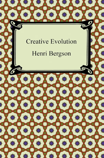 Creative Evolution ebook by Henri Bergson