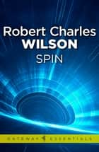 Spin ebook by Robert Charles Wilson