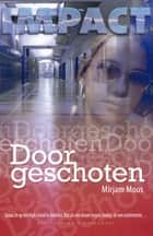 Doorgeschoten ebook by Mirjam Mous