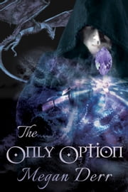 The Only Option ebook by Megan Derr