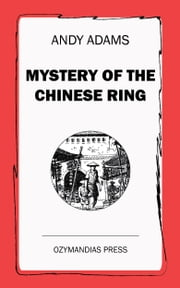 Mystery of the Chinese Ring ebook by Andy Adams