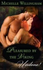Pleasured by the Viking (Mills & Boon Historical Undone) (The MacEgan Brothers) ebook by