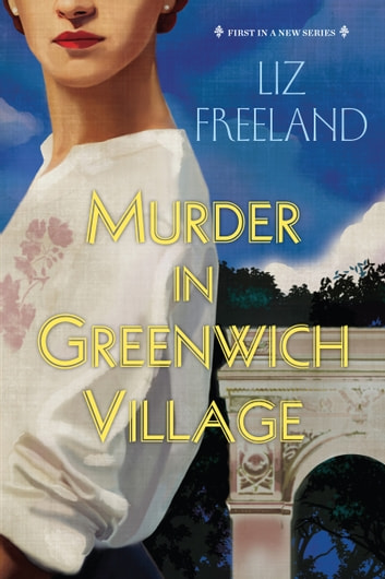Murder in Greenwich Village ebook by Liz Freeland