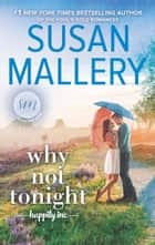 Why Not Tonight (Happily Inc, Book 3) eBook by Susan Mallery