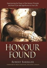 Honour Found ebook by Robert Barriger