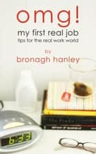 OMG! My First Real Job ebook by Bronagh Hanley