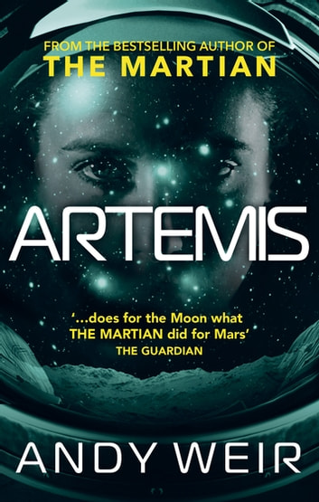 Artemis - A gripping, high-concept thriller from the bestselling author of The Martian ebook by Andy Weir