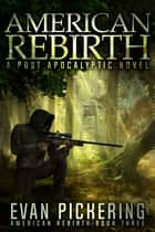 American Rebirth - A Post-Apocalyptic Novel ebook by