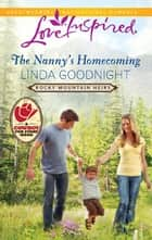 The Nanny's Homecoming eBook by Linda Goodnight