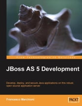 JBoss AS 5 Development ebook by Francesco Marchioni