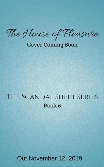The House of Pleasure - The Scandal Sheet, #6 ebook by Jess Michaels