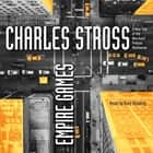 Empire Games - A Tale of the Merchant Princes Universe audiobook by Charles Stross