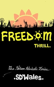 Freedom Thrill - The Nelson Mandela Series (with quotations) ebook by SDWales