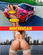 Michigan Gone Wild: - Detroit Naked Men & Women Couples ebook by Willa B. Free, Fionna Free Man (Sex Therapist MD)