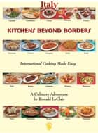 Kitchens Beyond Borders Italy ebook by Ronald LeClair