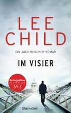 Im Visier - Ein Jack-Reacher-Roman ebook by Lee Child, Wulf Bergner