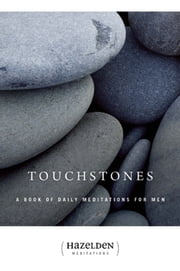 Touchstones - A Book of Daily Meditations for Men ebook by Anonymous