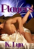 Players ebook by K. Lyn