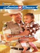 The Cowboy Sheriff ebook by Trish Milburn