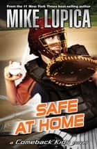 Safe at Home ebook by Mike Lupica