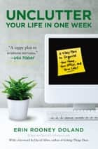 Unclutter Your Life in One Week ebook by David Allen,Erin Rooney Doland
