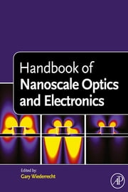 Handbook of Nanoscale Optics and Electronics ebook by Gary Wiederrecht