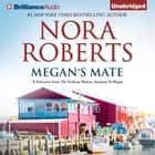Megan's Mate - A Selection from The Calhoun Women: Suzanna & Megan audiobook by Nora Roberts