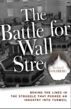 The Battle for Wall Street ebook by Richard Goldberg