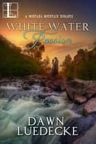 White Water Passion ebook by Dawn Luedecke
