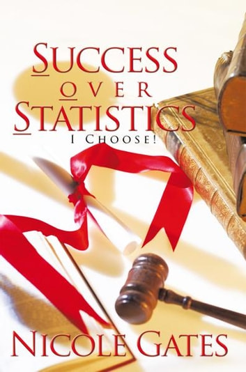 S.O.S. Success over Statistics - I Choose! ebook by Nicole Gates